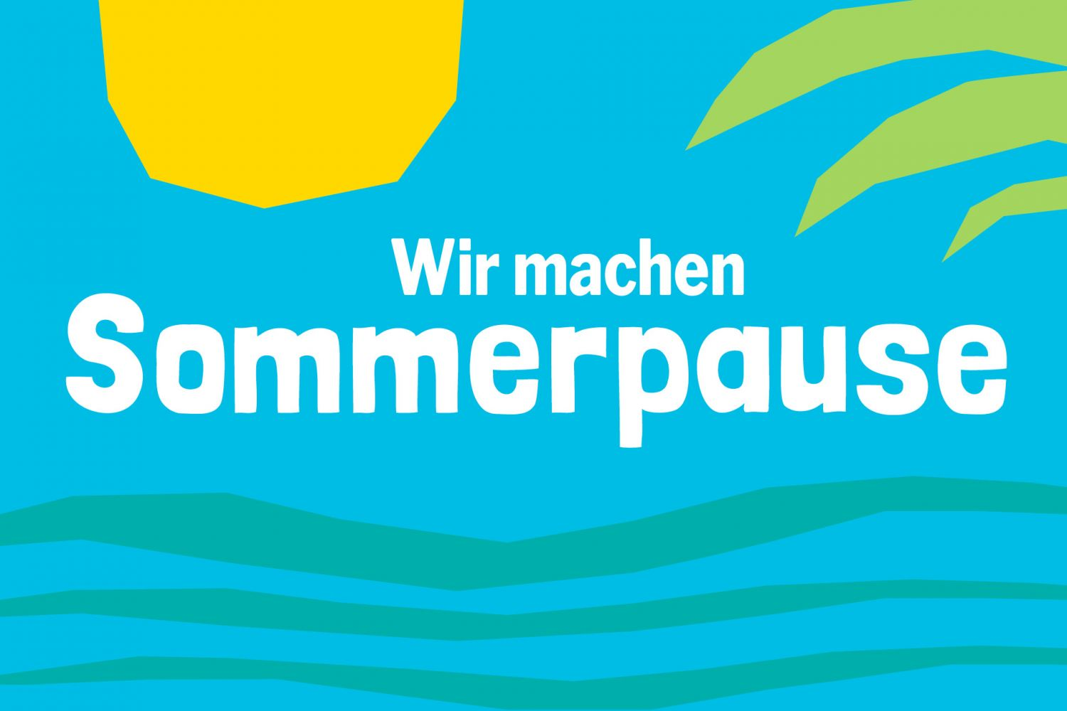 SOMMERPAUSE (Montag, 31.08.2020)